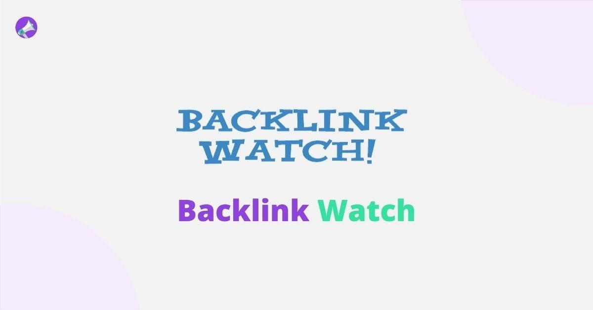 Backlink Watch - Best Backlink Checker Tools
